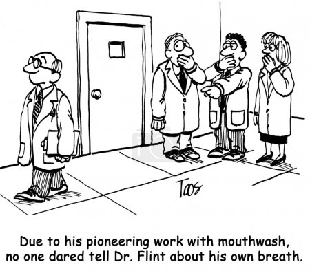 No one dared tell Dr. Flint about his own breath.