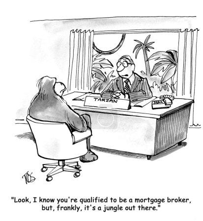 """Photo pour """"Ecoute, je sais que tu es qualifié pour être courtier hypothécaire, mais franchement, c'est une jungle là-bas ."""" - image libre de droit"""