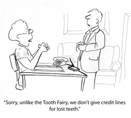 Company don't give credit lines for lose teeth...