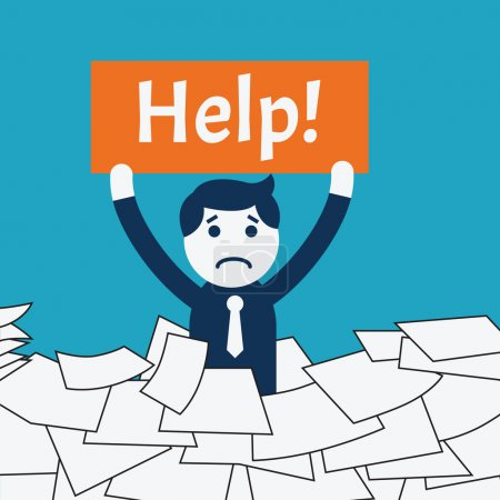 Illustration for Cute character businessman standing in the middle of pile of paper, showing banner with message 'help!'. Business concept in very busy at work. - Royalty Free Image