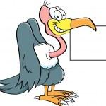 Cartoon illustration of a buzzard holding a sign....