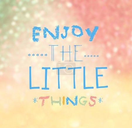 Photo for Enjoy The Little Things Quote Typographical over colorful bokeh lights background - Royalty Free Image
