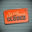 We are Closed Sign - vintage sign, vector Eps10 il...