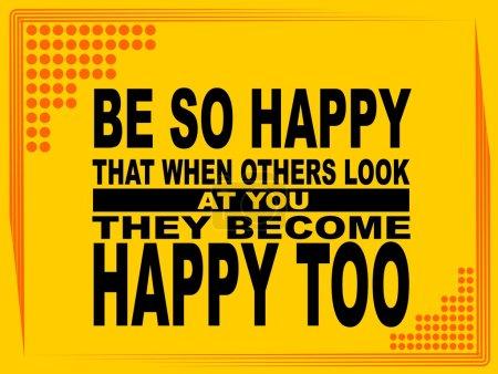 Be so happy - motivational phrase
