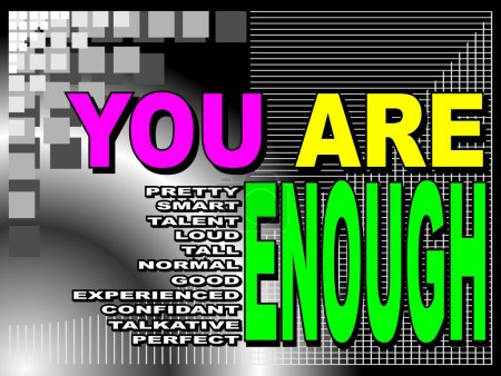 You are enough - motivational phrase
