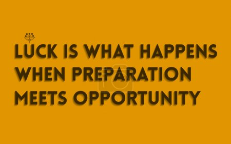 Quote Typographical Background - Luck Is What Happens When Preparation Meets Opportunity - Flat Design