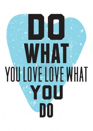 Do what you love love what you do