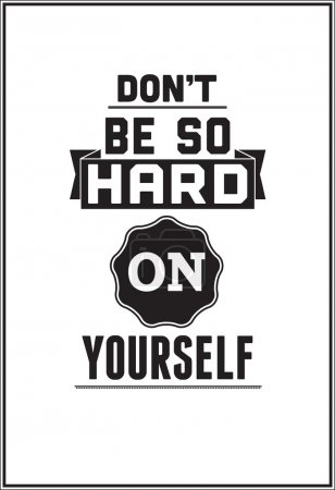 Typographic Poster Design - Don't be so hard on yourself