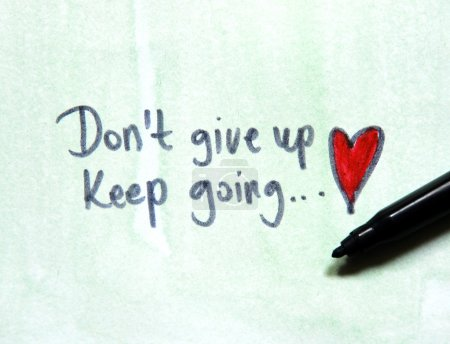 Don't give up, keep going