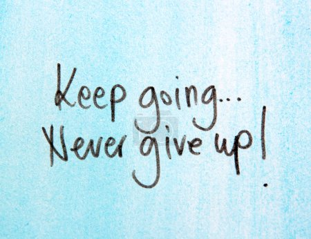 Keep going, never give up