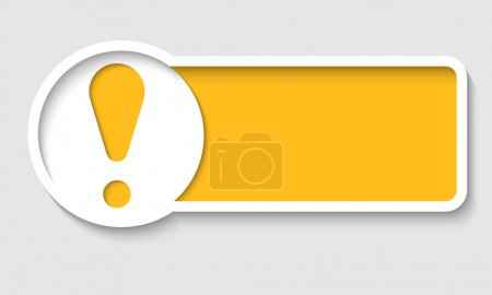Yellow text frame and exclamation mark...