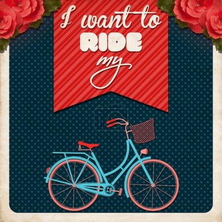 I Want to Ride My Bike, Retro Illustration Bicycle.