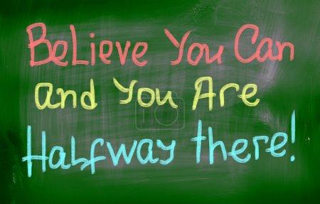 Photo pour Croyez que vous pouvez et vous êtes à mi-chemin Concept - image libre de droit
