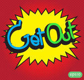 text comic get out vector icon