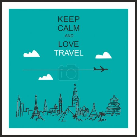 "Travel and tourism background . Drawn hands world attractions and slogan ""Keep calm and love travel"""