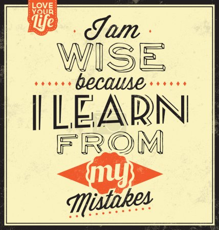 Illustration for Vintage Template - Retro Design - Quote Typographic Background - I Am Wise Because I Learn From My Mistakes - Royalty Free Image