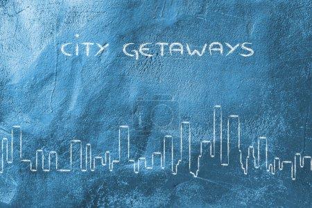 City getaways