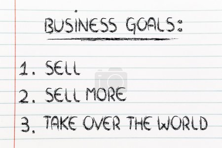 Photo pour Funny steps for business success: sell, sell more, take over the world - image libre de droit