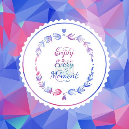 Illustration for Enjoy Every Moment Quote. Typographical Background with victory laurel wreaths on geometric polygon background - Royalty Free Image