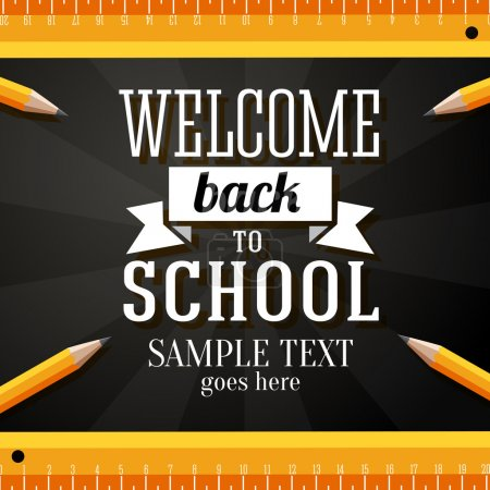 Welcome back to school greeting card with place for your text, with pencils and rulers on chalkboard background. Vector