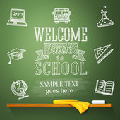 Welcome back to school message on the chalkboard with place for your text Vector illustration