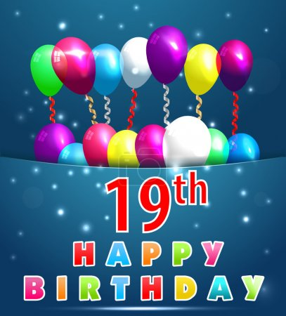 19 Year Happy Birthday Card with balloons and ribbons, 19th birthday - vector EPS10