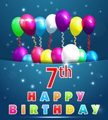 7 Year Happy Birthday Card with balloons and ribbons 7th birthday - vector EPS10