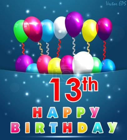 13 Year Happy Birthday Card with balloons and ribbons, 13th birthday - vector EPS10