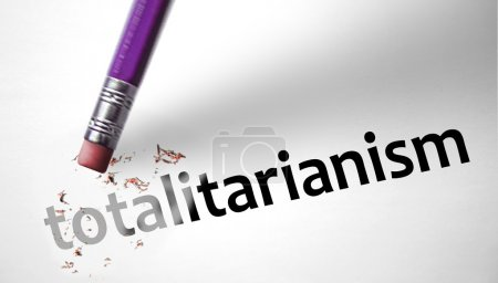 Eraser deleting the word Totalitarianism...